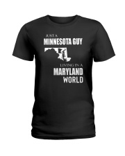 JUST A MINNESOTA GUY IN A MARYLAND WORLD Ladies T-Shirt thumbnail