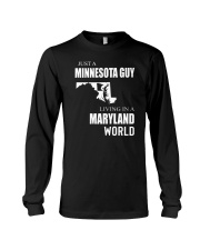 JUST A MINNESOTA GUY IN A MARYLAND WORLD Long Sleeve Tee thumbnail