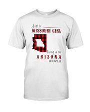 JUST A MISSOURI GIRL IN AN ARIZONA WORLD Classic T-Shirt front