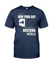 JUST A NEW YORK GUY IN AN ARIZONA WORLD Classic T-Shirt thumbnail
