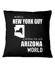 JUST A NEW YORK GUY IN AN ARIZONA WORLD Square Pillowcase thumbnail