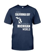 JUST A CALIFORNIA GUY IN A MICHIGAN WORLD Classic T-Shirt thumbnail
