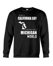 JUST A CALIFORNIA GUY IN A MICHIGAN WORLD Crewneck Sweatshirt thumbnail