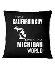 JUST A CALIFORNIA GUY IN A MICHIGAN WORLD Square Pillowcase thumbnail