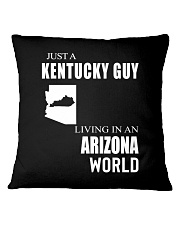 JUST A KENTUCKY GUY IN AN ARIZONA WORLD Square Pillowcase thumbnail