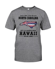 LIVE IN NORTH CAROLINA BUT HAWAII IN MY DNA Classic T-Shirt thumbnail