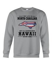 LIVE IN NORTH CAROLINA BUT HAWAII IN MY DNA Crewneck Sweatshirt thumbnail