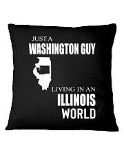 JUST A WASHINGTON GUY IN AN ILLINOIS WORLD Square Pillowcase thumbnail