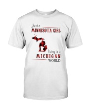 JUST A MINNESOTA GIRL IN A MICHIGAN WORLD Classic T-Shirt front