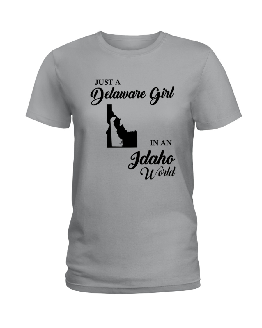 JUST A DELAWARE GIRL IN AN IDAHO WORLD Ladies T-Shirt