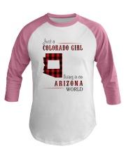 JUST A COLORADO GIRL IN AN ARIZONA WORLD Baseball Tee thumbnail