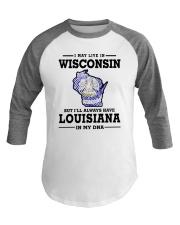 LIVE IN WISCONSIN BUT LOUISIANA IN MY DNA Baseball Tee thumbnail