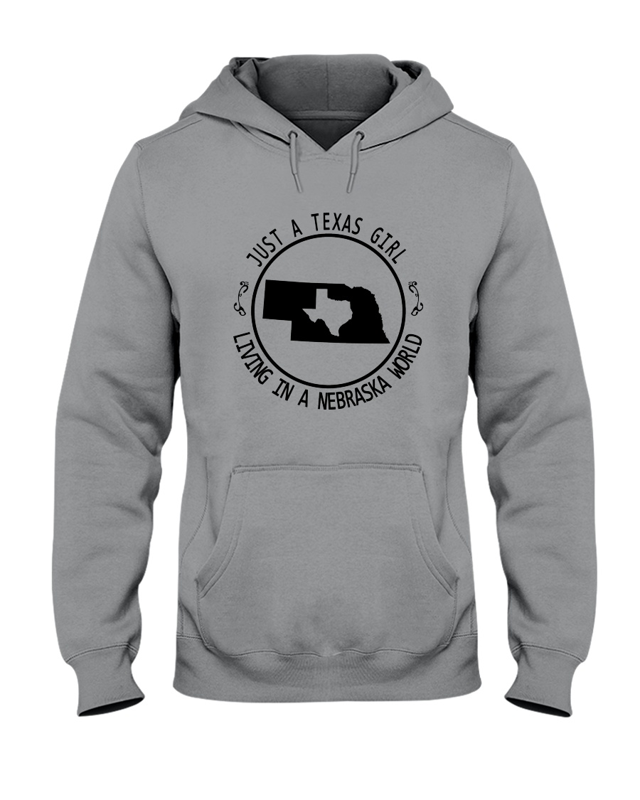 TEXAS GIRL LIVING IN NEBRASKA WORLD Hooded Sweatshirt