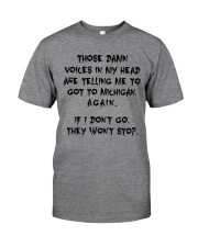 VOICES IN MY HEAD ARE TELLING TO GOT TO MICHIGAN Classic T-Shirt thumbnail