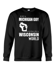 JUST A MICHIGAN GUY IN A WISCONSIN WORLD Crewneck Sweatshirt tile