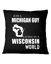 JUST A MICHIGAN GUY IN A WISCONSIN WORLD Square Pillowcase thumbnail