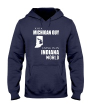 JUST A MICHIGAN GUY IN AN INDIANA WORLD Hooded Sweatshirt front