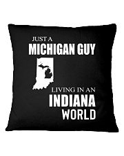 JUST A MICHIGAN GUY IN AN INDIANA WORLD Square Pillowcase thumbnail