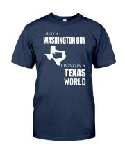 JUST A WASHINGTON GUY IN A TEXAS WORLD Classic T-Shirt thumbnail