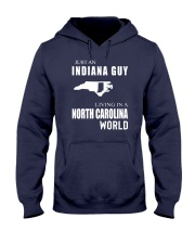 JUST AN INDIANA GUY IN A NORTH CAROLINA WORLD Hooded Sweatshirt front