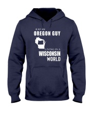 JUST AN OREGON GUY IN A WISCONSIN WORLD Hooded Sweatshirt front