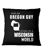 JUST AN OREGON GUY IN A WISCONSIN WORLD Square Pillowcase thumbnail