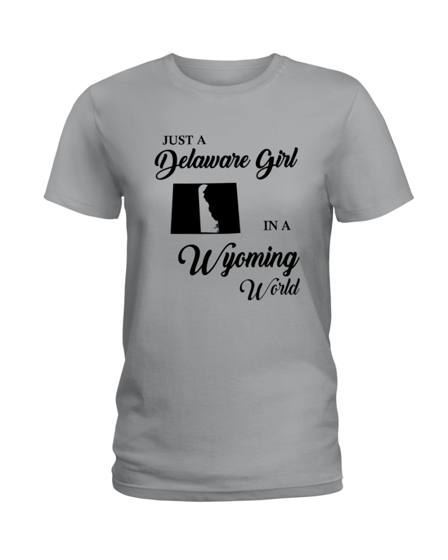 JUST A DELAWARE GIRL IN A WYOMING WORLD Ladies T-Shirt