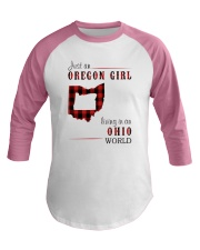 JUST AN OREGON GIRL IN AN OHIO WORLD Baseball Tee thumbnail