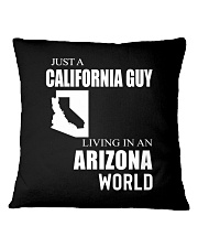 JUST A CALIFORNIA GUY IN AN ARIZONA WORLD Square Pillowcase thumbnail