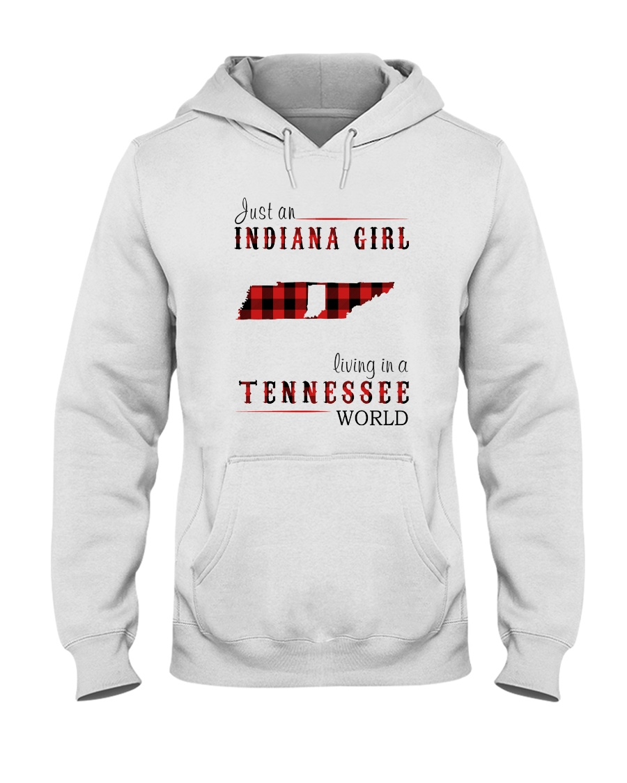 JUST AN INDIANA GIRL IN A TENNESSEE WORLD Hooded Sweatshirt
