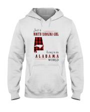 JUST A NORTH CAROLINA GIRL IN AN ALABAMA WORLD Hooded Sweatshirt front