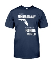 JUST A MINNESOTA GUY IN A FLORIDA WORLD Classic T-Shirt thumbnail