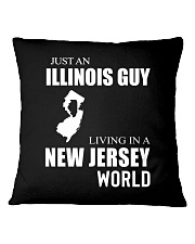 JUST AN ILLINOIS GUY IN A NEW JERSEY WORLD Square Pillowcase thumbnail