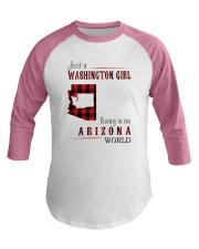 JUST A WASHINGTON GIRL IN AN ARIZONA WORLD Baseball Tee thumbnail
