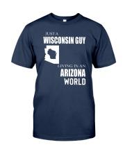 JUST A WISCONSIN GUY IN AN ARIZONA WORLD Classic T-Shirt thumbnail