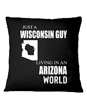 JUST A WISCONSIN GUY IN AN ARIZONA WORLD Square Pillowcase thumbnail