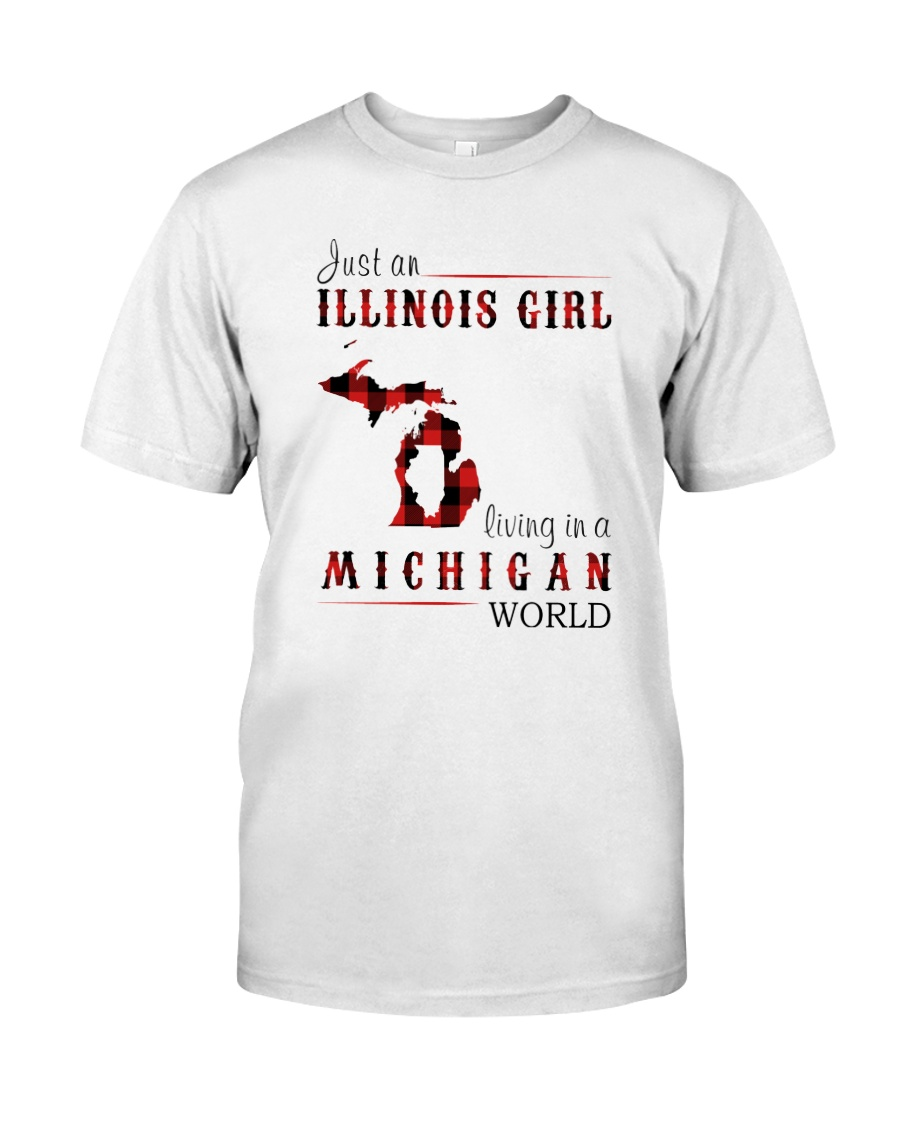 JUST AN ILLINOIS GIRL IN A MICHIGAN WORLD Classic T-Shirt
