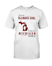 JUST AN ILLINOIS GIRL IN A MICHIGAN WORLD Classic T-Shirt front