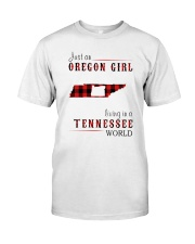 JUST AN OREGON GIRL IN A TENNESSEE WORLD Classic T-Shirt thumbnail