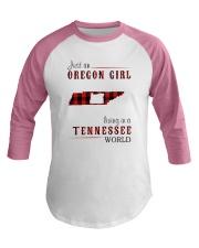 JUST AN OREGON GIRL IN A TENNESSEE WORLD Baseball Tee thumbnail