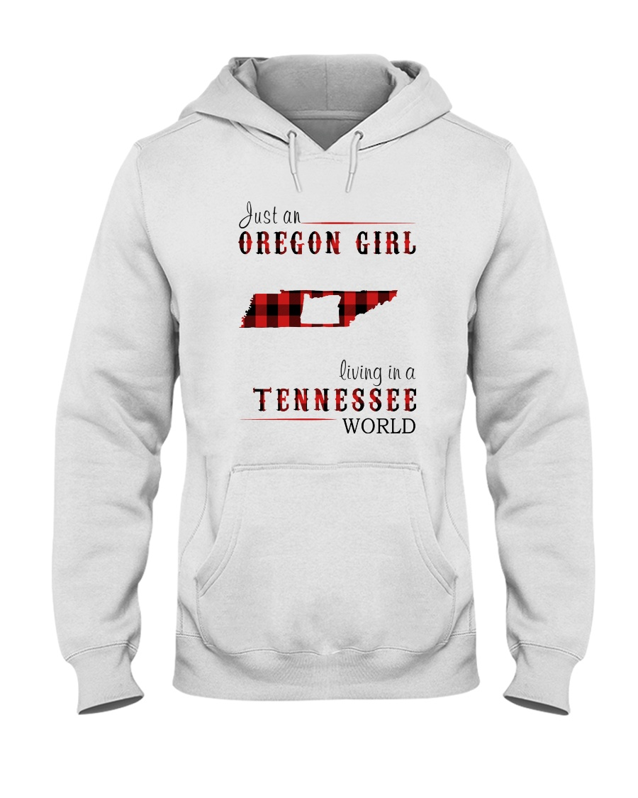 JUST AN OREGON GIRL IN A TENNESSEE WORLD Hooded Sweatshirt
