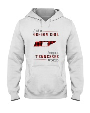 JUST AN OREGON GIRL IN A TENNESSEE WORLD Hooded Sweatshirt front