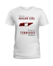 JUST AN OREGON GIRL IN A TENNESSEE WORLD Ladies T-Shirt thumbnail