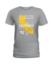 YOU CAN'T TAKE CALIFORNIA OUT OF THE GIRL Ladies T-Shirt tile