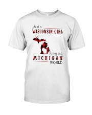 JUST A WISCONSIN GIRL IN A MICHIGAN WORLD Classic T-Shirt front