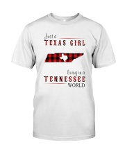 JUST A TEXAS GIRL IN A TENNESSEE WORLD Classic T-Shirt front