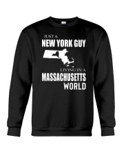 JUST A NEW YORK GUY IN A MASSACHUSETTS WORLD Crewneck Sweatshirt thumbnail