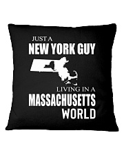 JUST A NEW YORK GUY IN A MASSACHUSETTS WORLD Square Pillowcase thumbnail