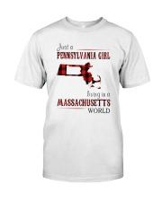 JUST A PENNSYLVANIA GIRL IN A MASSACHUSETTS WORLD Classic T-Shirt thumbnail