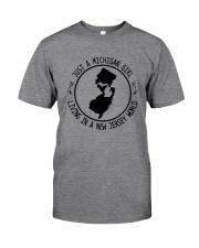 MICHIGAN GIRL LIVING IN NEW JERSEY WORLD Classic T-Shirt thumbnail